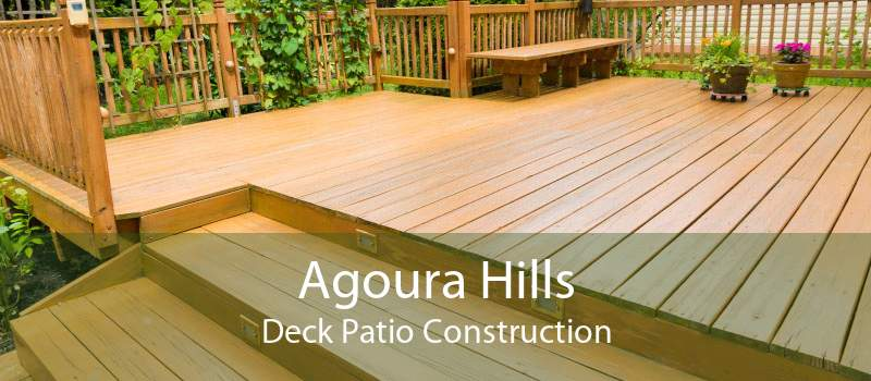 Agoura Hills Deck Patio Construction