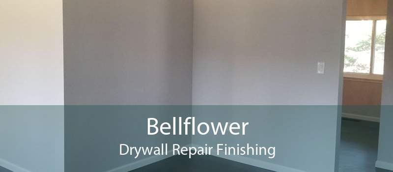 Bellflower Drywall Repair Finishing