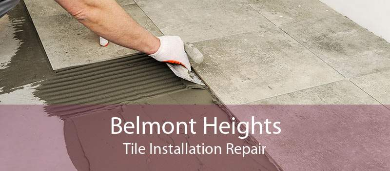 Belmont Heights Tile Installation Repair