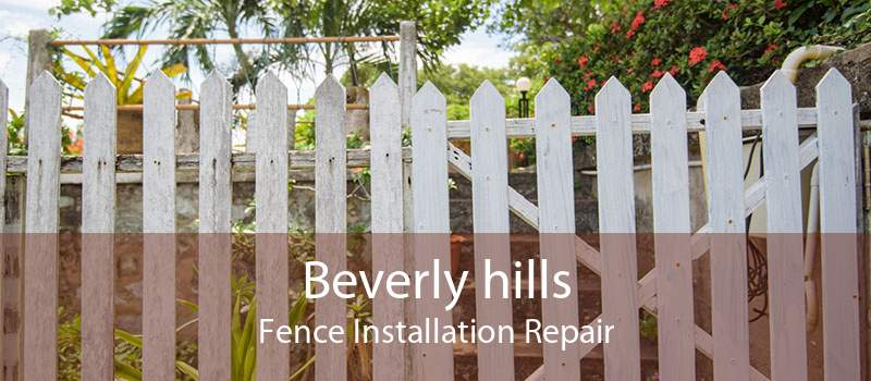 Beverly hills Fence Installation Repair