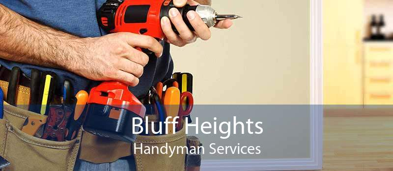 Bluff Heights Handyman Services
