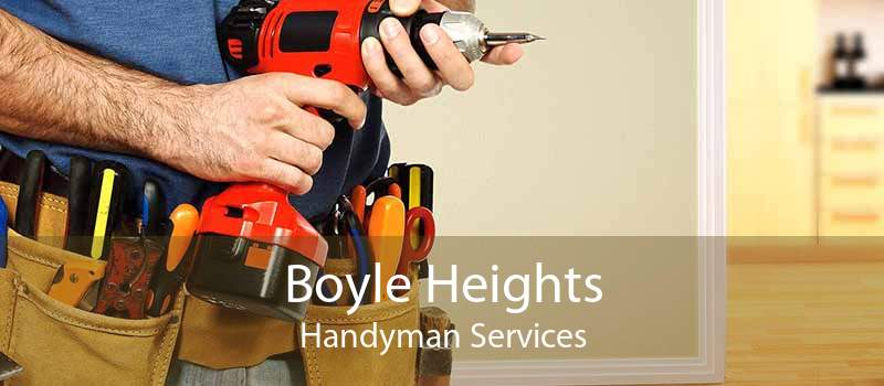 Boyle Heights Handyman Services