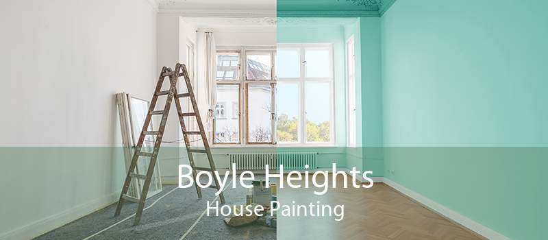 Boyle Heights House Painting