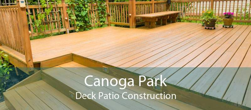 Canoga Park Deck Patio Construction
