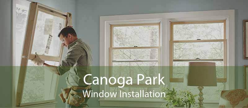 Canoga Park Window Installation