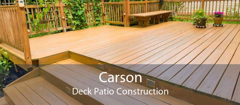 Carson Deck Patio Construction