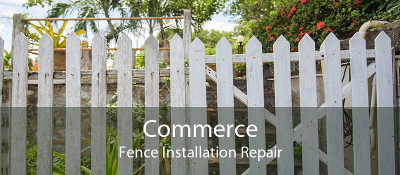 Commerce Fence Installation Repair