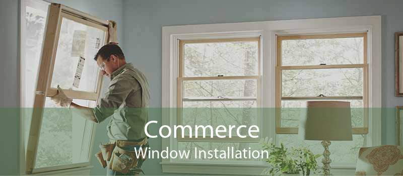 Commerce Window Installation