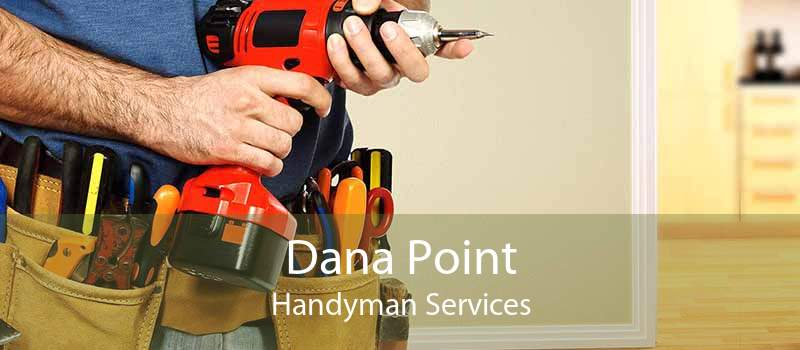 Dana Point Handyman Services