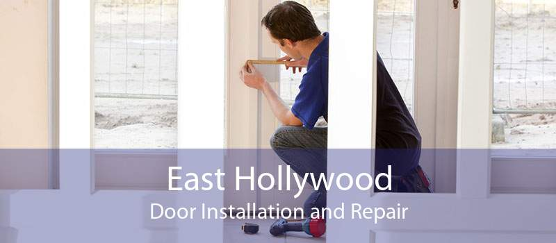East Hollywood Door Installation and Repair