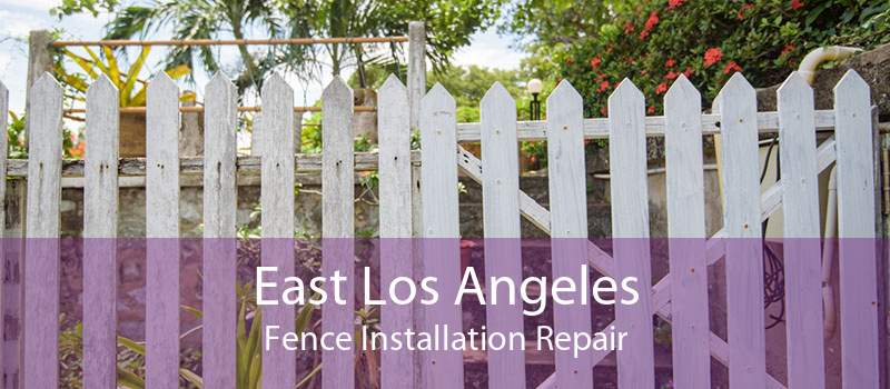 East Los Angeles Fence Installation Repair