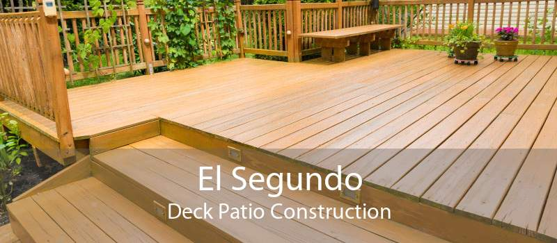 El Segundo Deck Patio Construction