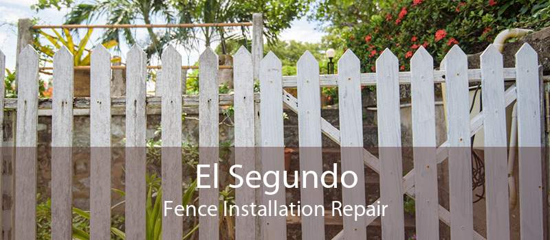 El Segundo Fence Installation Repair