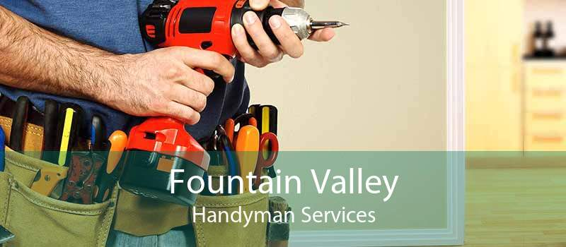 Fountain Valley Handyman Services