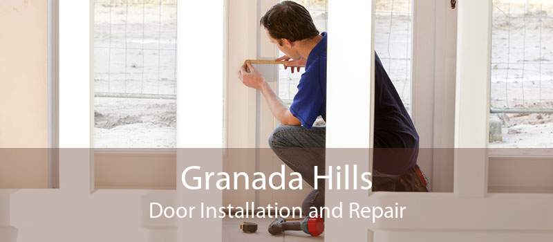 Granada Hills Door Installation and Repair