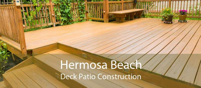 Hermosa Beach Deck Patio Construction