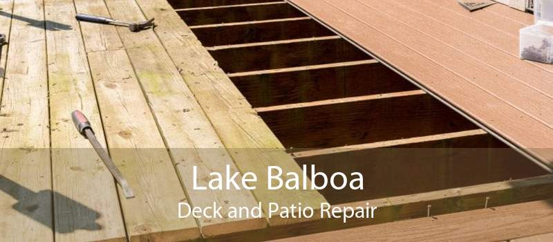 Lake Balboa Deck and Patio Repair