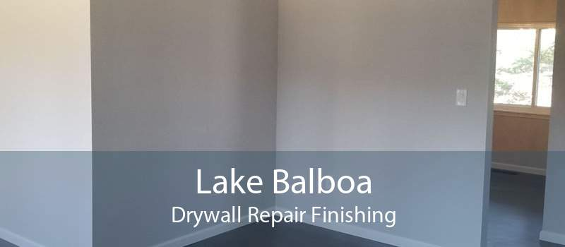 Lake Balboa Drywall Repair Finishing