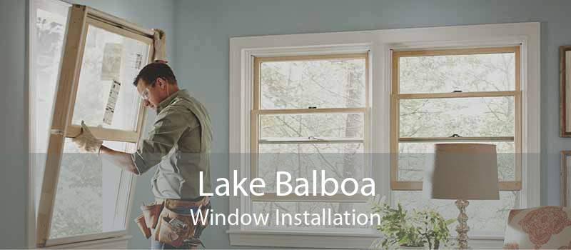 Lake Balboa Window Installation