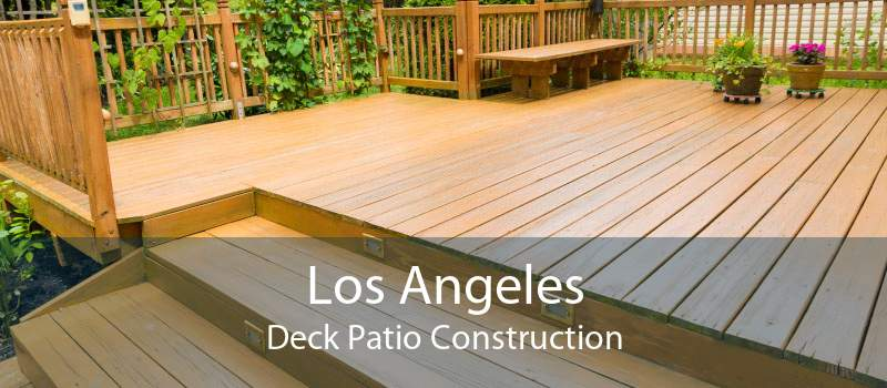 Los Angeles Deck Patio Construction