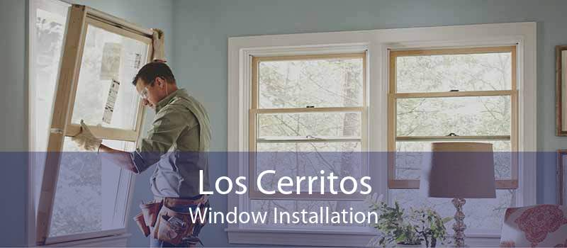 Los Cerritos Window Installation