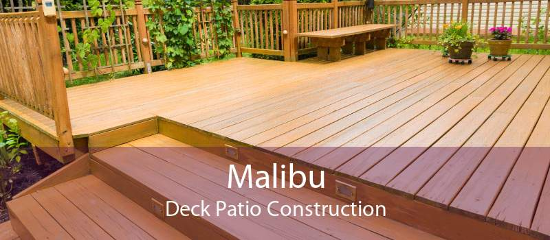 Malibu Deck Patio Construction