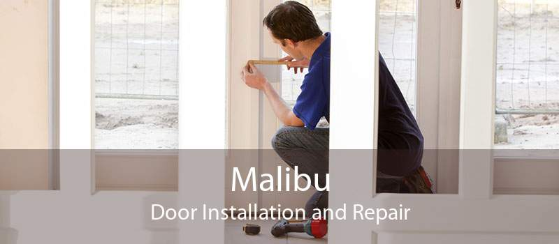 Malibu Door Installation and Repair