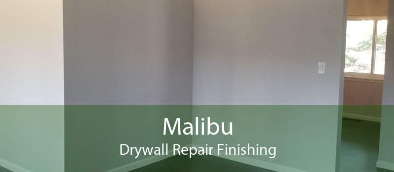 Malibu Drywall Repair Finishing