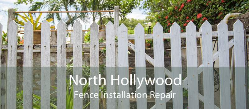 North Hollywood Fence Installation Repair