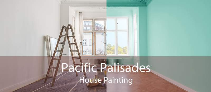 Pacific Palisades House Painting