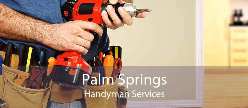Palm Springs Handyman Services