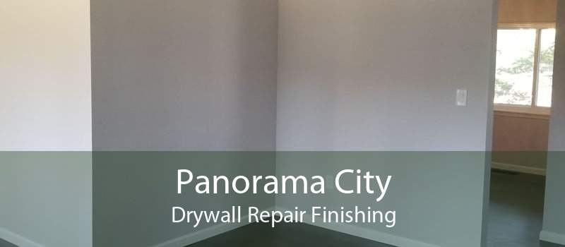 Panorama City Drywall Repair Finishing