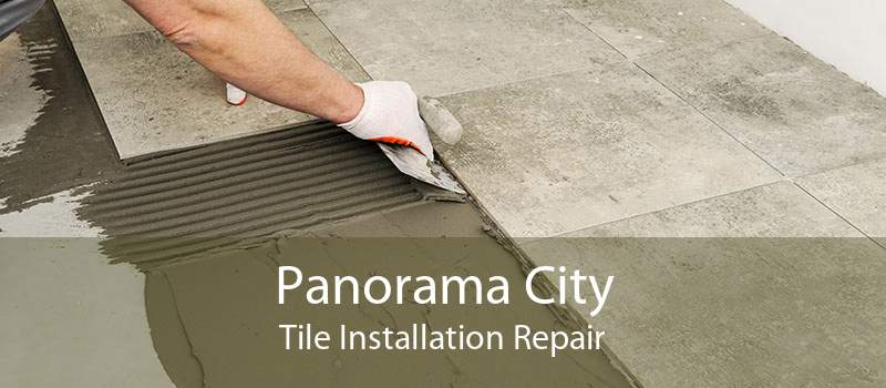 Panorama City Tile Installation Repair