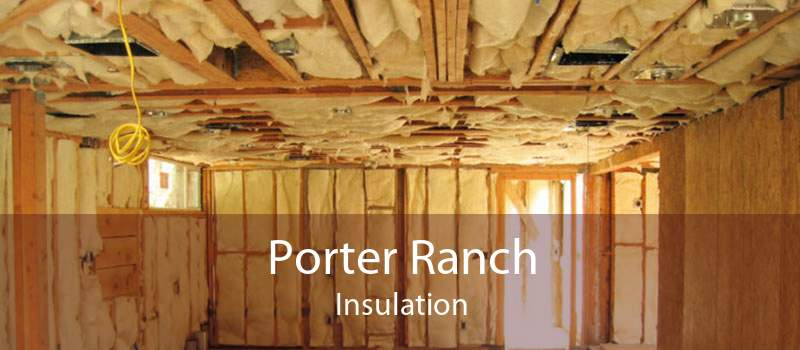 Porter Ranch Insulation