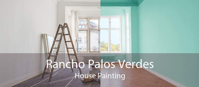 Rancho Palos Verdes House Painting