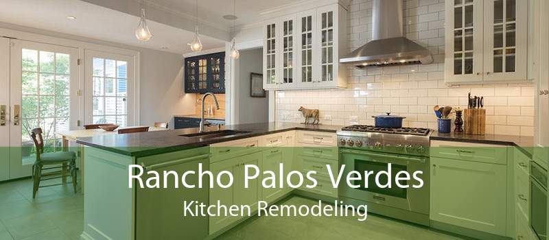 Rancho Palos Verdes Kitchen Remodeling