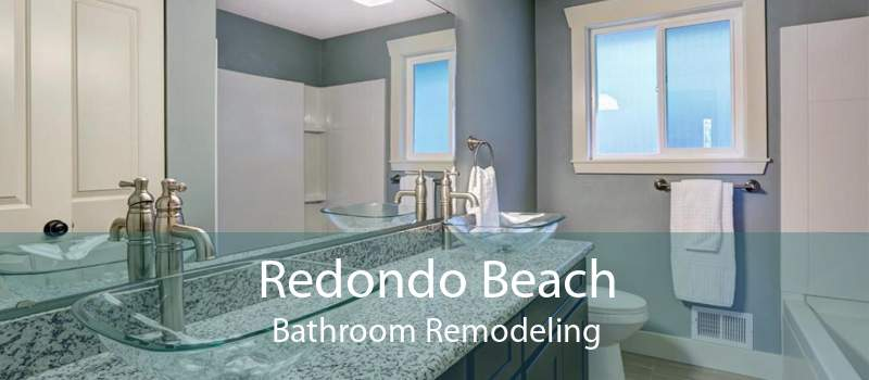 Redondo Beach Bathroom Remodeling