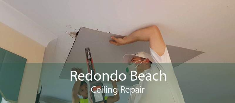 Redondo Beach Ceiling Repair