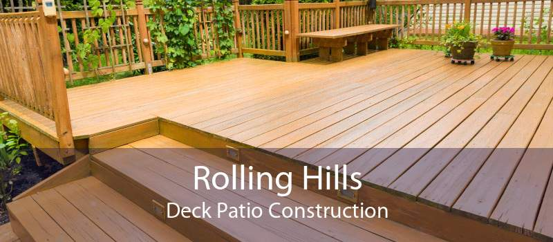 Rolling Hills Deck Patio Construction