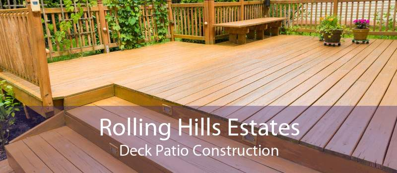Rolling Hills Estates Deck Patio Construction
