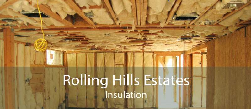 Rolling Hills Estates Insulation