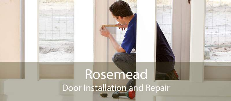 Rosemead Door Installation and Repair