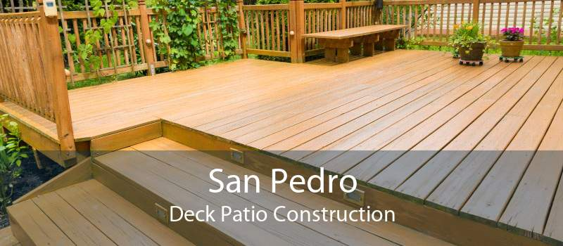 San Pedro Deck Patio Construction