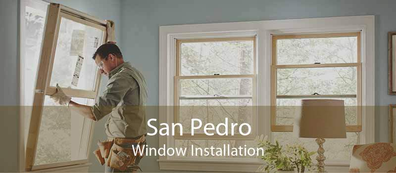 San Pedro Window Installation