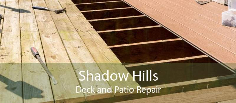 Shadow Hills Deck and Patio Repair