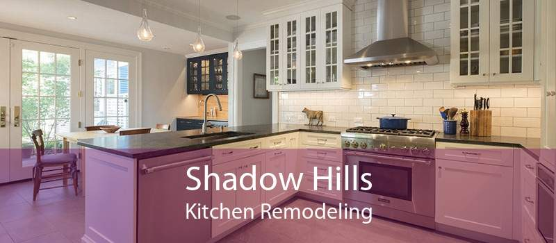 Shadow Hills Kitchen Remodeling