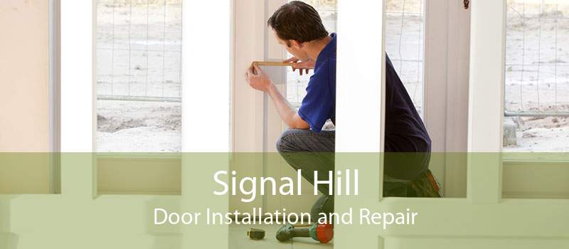 Signal Hill Door Installation and Repair