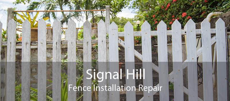Signal Hill Fence Installation Repair