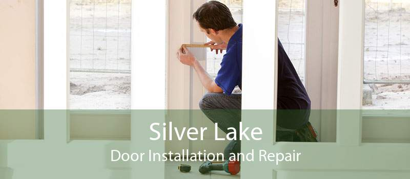 Silver Lake Door Installation and Repair