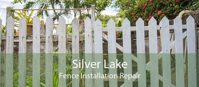 Silver Lake Fence Installation Repair